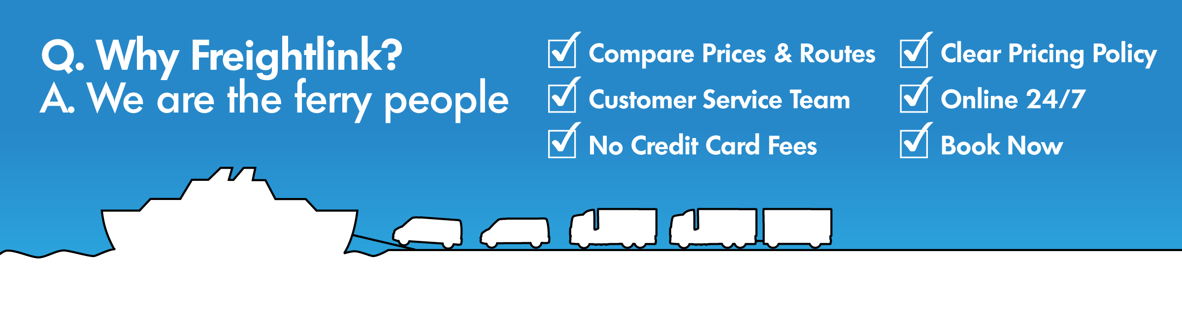 why freightlink? compare prices & routes, no credit card fees, clear pricing policy, online 24/7